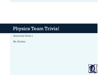 Physics Team Trivia!
