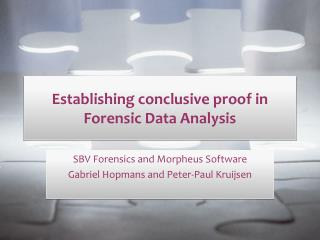 Establishing conclusive proof in Forensic Data Analysis