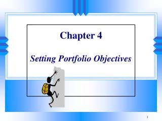 Chapter 4 Setting Portfolio Objectives