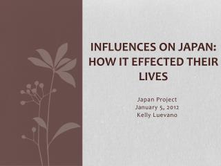influences on  japan:  How it effected  their lives