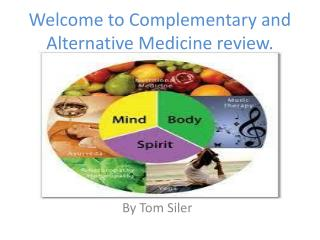 Welcome to Complementary and Alternative  M edicine review.