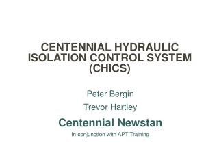 CENTENNIAL HYDRAULIC ISOLATION CONTROL SYSTEM CHICS