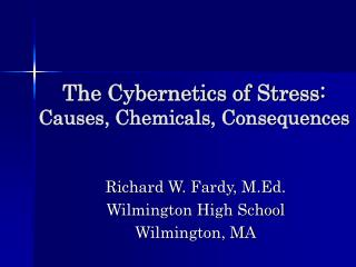The Cybernetics of Stress: Causes, Chemicals, Consequences