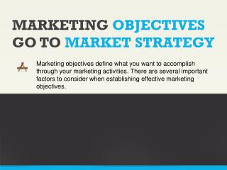 MARKETING  OBJECTIVES GO TO  MARKET STRATEGY