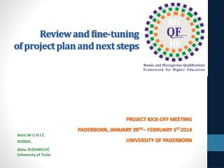 Review and fine-tuning  of  project  plan and  next steps
