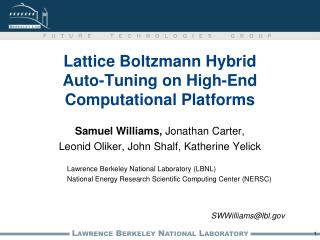 Lattice Boltzmann Hybrid Auto-Tuning on High-End Computational Platforms