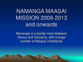 NAMANGA MAASAI MISSION 2009-2013 and onwards
