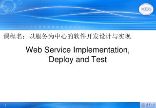 Web Service Implementation,  Deploy and Test