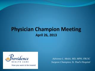 Physician Champion Meeting April 26, 2013