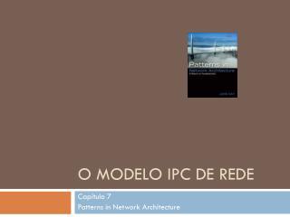 O Modelo IPC de Rede
