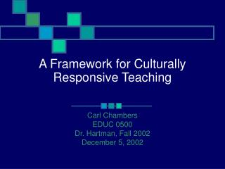 A Framework for Culturally Responsive Teaching