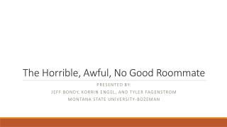 The Horrible, Awful, No Good Roommate