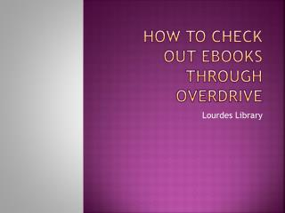 How to check out  ebooks  through overdrive