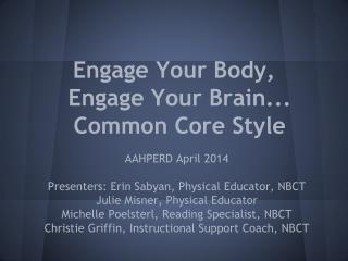 Engage Your Body, Engage Your Brain... Common Core Style