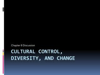 Cultural control, diversity, and change