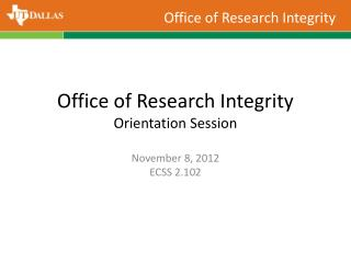 Office of Research Integrity Orientation Session