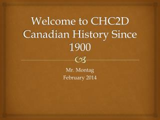 Welcome to CHC2D Canadian History Since 1900