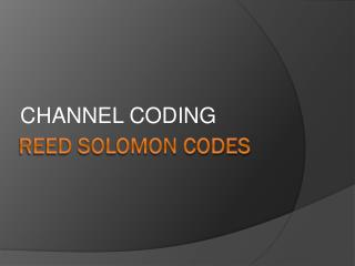 REED SOLOMON CODES
