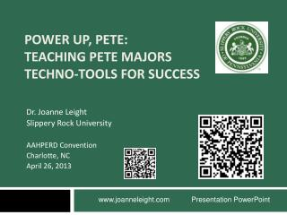 Power Up, PETE:  Teaching PETE Majors  Techno-Tools for Success
