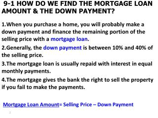 9-1 HOW DO WE FIND THE MORTGAGE LOAN AMOUNT & THE DOWN PAYMENT?