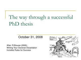 The way through a successful PhD thesis