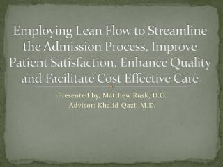 Presented by, Matthew Rusk, D.O. Advisor: Khalid Qazi , M.D.