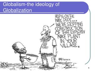 Globalism-the ideology of Globalization