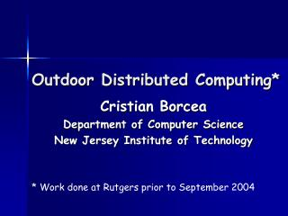 Outdoor Distributed Computing*