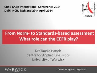 From Norm- to Standards-based assessment What role can the CEFR play?