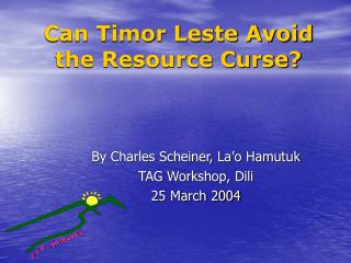 Can Timor Leste Avoid the Resource Curse?