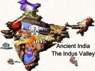 Ancient India The Indus Valley