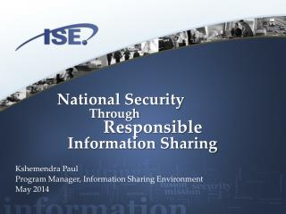 National Security 	Through 		Responsible Information Sharing