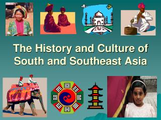 The History and Culture of South and Southeast Asia