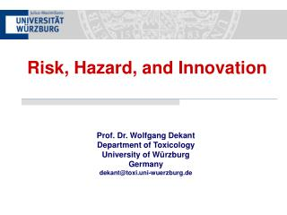 Prof. Dr. Wolfgang Dekant Department of Toxicology University of Würzburg Germany