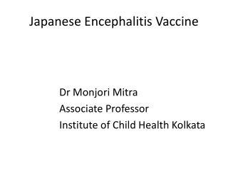 J apanese Encephalitis Vaccine