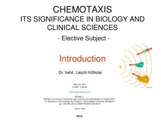 CHEMOTAXIS  ITS SIGNIFICANCE IN BIOLOGY AND CLINICAL SCIENCES - Elective Subject -  Introduction