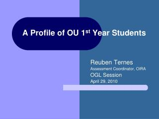 A Profile of OU 1 st  Year Students