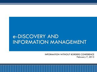 e -DISCOVERY  AND  INFORMATION MANAGEMENT