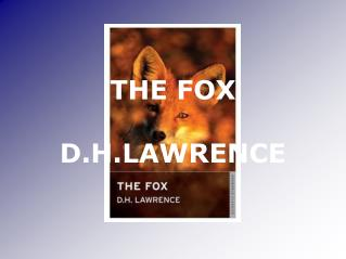 THE FOX D.H.LAWRENCE