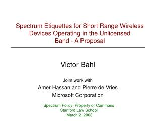 Victor Bahl Joint work with Amer Hassan and Pierre de Vries Microsoft Corporation