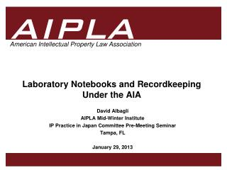 Laboratory Notebooks and Recordkeeping  Under the AIA