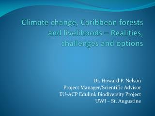 Climate change, Caribbean forests and livelihoods – Realities, challenges and options