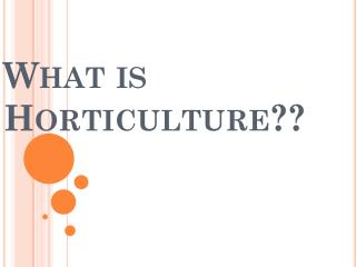What is Horticulture??