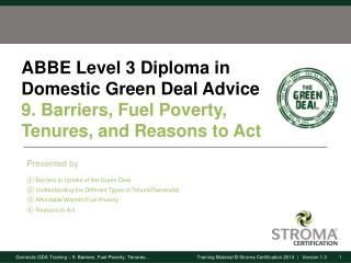 Barriers to Uptake of the Green Deal Understanding the Different Types of Tenure/Ownership
