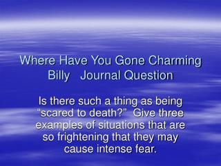 Where Have You Gone Charming Billy   Journal Question