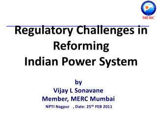 Regulatory Challenges in  Reforming  Indian Power System