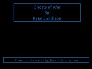 Ghosts of War By,  Ryan Smithson
