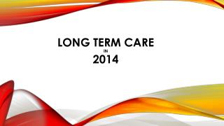 Long Term Care IN 2014