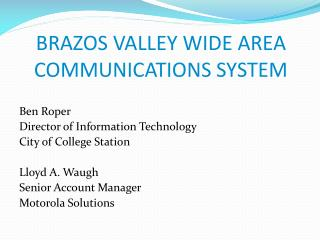 BRAZOS VALLEY WIDE AREA COMMUNICATIONS SYSTEM