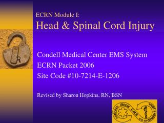 ECRN Module I:     Head & Spinal Cord Injury